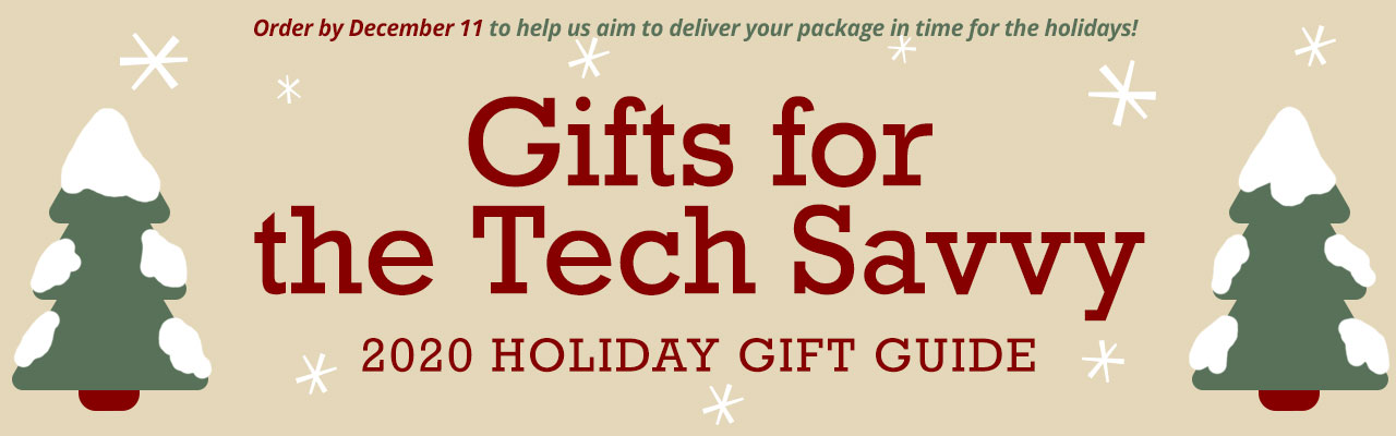 Gifts for the Tech Savvy